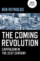 Coming Revolution, The: Capitalism in...