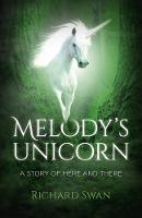 Melody's Unicorn: A Story of Here and...