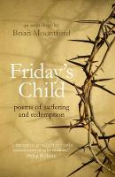 Friday's Child: poems of suffering ...
