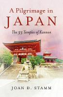 Pilgrimage in Japan, A: The 33 ...