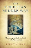 Christian Middle Way, The: The case...