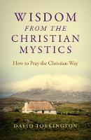 Wisdom from the Christian Mystics: ...
