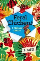 Feral Chickens: A Hawaiian Comedy