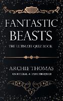Fantastic Beasts - The Ultimate Quiz...
