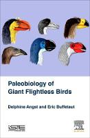 Palaeobiology of Giant Flightless Birds