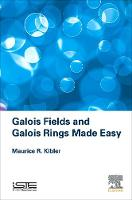 Galois Fields and Galois Rings Made Easy