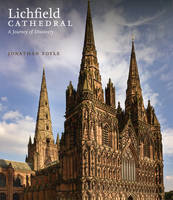 Lichfield Cathedral: A Journey of...