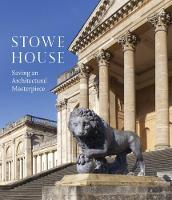 Stowe House: Saving an Architectural...