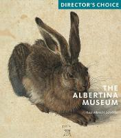 The Albertina Museum: Director's Choice