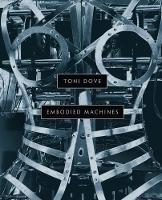 Toni Dove: Embodied Machines