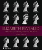 Elizabeth Revealed: 500 Facts About...