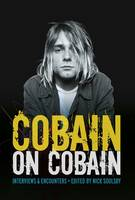 Cobain on Cobain: Interviews and...