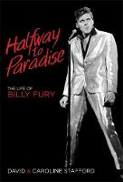 Halfway to Paradise: The Life of ...