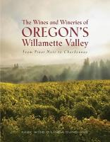The Wines and Wineries of Oregon's...