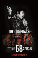 The Comeback: Elvis and the Story of...