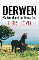 Derwen - My World and the Welsh Cob