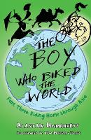 The Boy Who Biked the World: Part 3:...