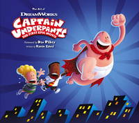 The Art of Captain Underpants the...