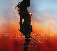 Wonder Woman: The Art and Making of...