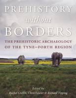 Prehistory Without Borders: The...