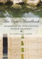 The Dyers Handbook: Memoirs of an ...