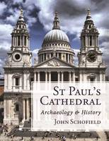 St Paul's Cathedral: Archaeology and...