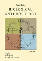 Trends in Biological Anthropology 2