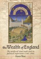 The Wealth of England: The medieval...