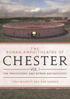 The Roman Amphitheatre of Chester...