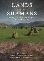 Lands of the Shamans: Archaeology,...