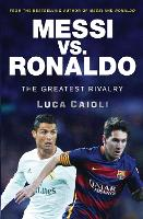 Messi vs. Ronaldo: The Greatest...
