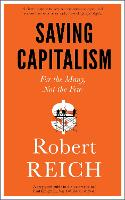 Saving Capitalism: For the Many, Not...