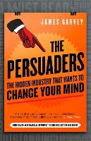 The Persuaders: The Hidden Industry...