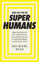 Make Way for the Superhumans: How the...