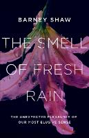 The Smell of Fresh Rain: The...