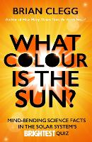 What Colour is the Sun?: Mind-Bending...