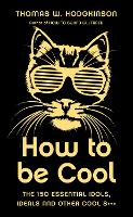 How to be Cool: The 150 Essential...