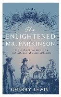 The Enlightened Mr. Parkinson: The...
