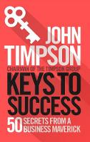 Keys to Success: 50 Secrets from a...