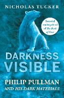 Darkness Visible: Philip Pullman and...