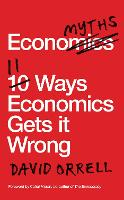 Economyths: 11 Ways Economics Gets it...
