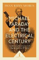 Michael Faraday and the Electrical...
