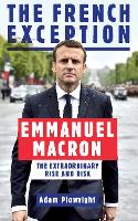 The French Exception: Emmanuel Macron...