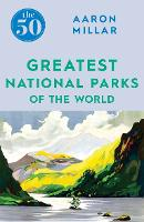 The 50 Greatest National Parks of the...
