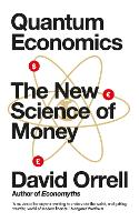 Quantum Economics: The New Science of...
