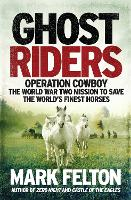 Ghost Riders: Operation Cowboy, the...