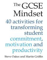 The GCSE Mindset: 40 Activities for...