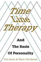 Time Line Therapy and the Basis of...