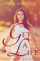 Get a Life: She Never Let Life Get in...