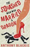 The Squashed Man Who Married a Dragon